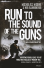 Run to the Sound of the Guns : The True Story of an American Ranger at War in Afghanistan and Iraq - Book