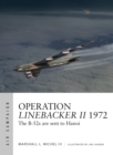 Operation Linebacker II 1972 : The B-52s are sent to Hanoi - Book