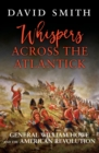 Whispers Across the Atlantick : General William Howe and the American Revolution - Book