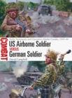 US Airborne Soldier vs German Soldier : Sicily, Normandy, and Operation Market Garden, 1943 44 - eBook