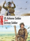 US Airborne Soldier vs German Soldier : Sicily, Normandy, and Operation Market Garden, 1943-44 - Book