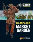 Bolt Action: Campaign: Market Garden - eBook