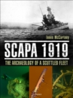 Scapa 1919 : The Archaeology of a Scuttled Fleet - Book