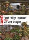 French Foreign Legionnaire vs Viet Minh Insurgent : North Vietnam 1948-52 - Book