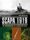 Scapa 1919 : The Archaeology of a Scuttled Fleet - eBook
