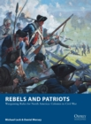Rebels and Patriots : Wargaming Rules for North America: Colonies to Civil War - Book