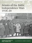 Armies of the Baltic Independence Wars 1918-20 - Book