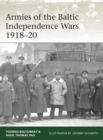 Armies of the Baltic Independence Wars 1918 20 - eBook