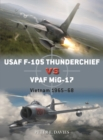 USAF F-105 Thunderchief vs VPAF MiG-17 : Vietnam 1965 68 - eBook