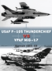USAF F-105 Thunderchief vs VPAF MiG-17 : Vietnam 1965-68 - Book