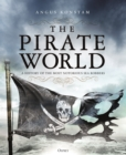The Pirate World : A History of the Most Notorious Sea Robbers - eBook