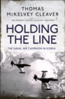 Holding the Line : The Naval Air Campaign In Korea - Book