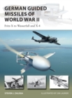 German Guided Missiles of World War II : Fritz-X to Wasserfall and X4 - Book