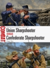 Union Sharpshooter vs Confederate Sharpshooter : American Civil War 1861-65 - Book