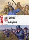 Sioux Warrior vs US Cavalryman : The Little Bighorn campaign 1876-77 - Book