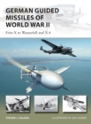 German Guided Missiles of World War II : Fritz-X to Wasserfall and X4 - eBook
