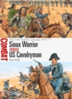 Sioux Warrior vs US Cavalryman : The Little Bighorn campaign 1876 77 - eBook