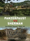 Panzerfaust vs Sherman : European Theater 1944-45 - Book