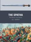 The Spatha : The Roman Long Sword - eBook