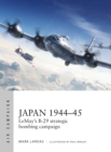 Japan 1944-45 : LeMay's B-29 strategic bombing campaign - Book