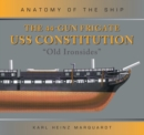 The 44-Gun Frigate USS Constitution 'Old Ironsides' - Book