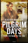 Pilgrim Days : From Vietnam to the SAS - Book