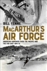 MacArthur's Air Force : American Airpower over the Pacific and the Far East, 1941-51 - Book
