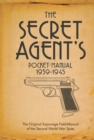 The Secret Agent's Pocket Manual : 1939-1945 - Book