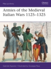 Armies of the Medieval Italian Wars 1125 1325 - eBook