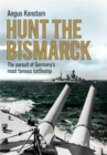 Hunt the Bismarck : The pursuit of Germany's most famous battleship - eBook