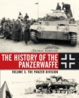 The History of the Panzerwaffe : Volume 3: The Panzer Division - eBook