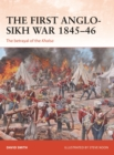 The First Anglo-Sikh War 1845-46 : The betrayal of the Khalsa - Book