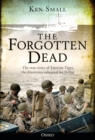 The Forgotten Dead : The true story of Exercise Tiger, the disastrous rehearsal for D-Day - Book