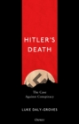 Hitler's Death : The Case Against Conspiracy - Book