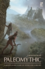 Paleomythic : A Roleplaying Game of Stone and Sorcery - Book