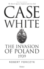 Case White : The Invasion of Poland 1939 - Book