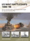 US Navy Battleships 1886-98 : The pre-dreadnoughts and monitors that fought the Spanish-American War - Book