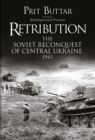 Retribution : The Soviet Reconquest of Central Ukraine, 1943 - eBook