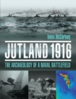 Jutland 1916 : The Archaeology of a Naval Battlefield - Book