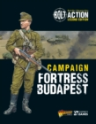 Bolt Action: Campaign: Fortress Budapest - Book