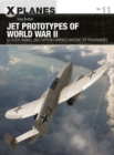 Jet Prototypes of World War II : Gloster, Heinkel, and Caproni Campini's wartime jet programmes - eBook