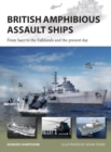 British Amphibious Assault Ships : From Suez to the Falklands and the present day - Book