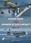 US Navy Ships vs Japanese Attack Aircraft : 1941 42 - eBook