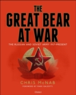 The Great Bear at War : The Russian and Soviet Army, 1917-Present - Book