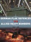 German Flak Defences vs Allied Heavy Bombers : 1942-45 - Book