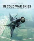 In Cold War Skies : NATO and Soviet Air Power, 1949 89 - eBook