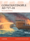 Constantinople AD 717 18 : The Crucible of History - eBook