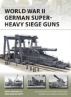 World War II German Super-Heavy Siege Guns - Book