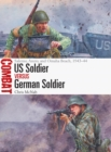 US Soldier vs German Soldier : Salerno, Anzio, and Omaha Beach, 1943-44 - Book