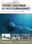 Soviet Cold War Attack Submarines : Nuclear classes from November to Akula - Book